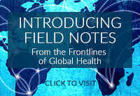 Introducing Field Notes From the Frontlines of Global Health