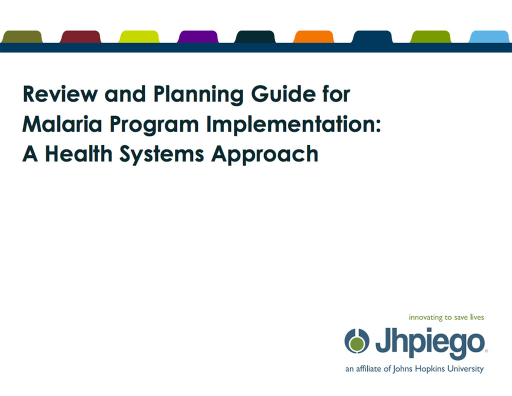 Review and Planning Guide for Malaria Program Implementation: A Health Systems Approach