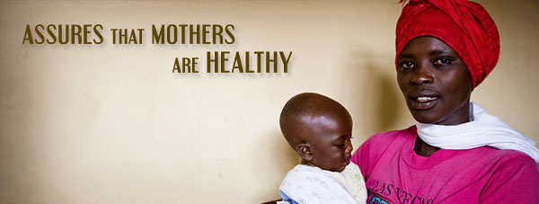 Assures that Mothers are Healthy