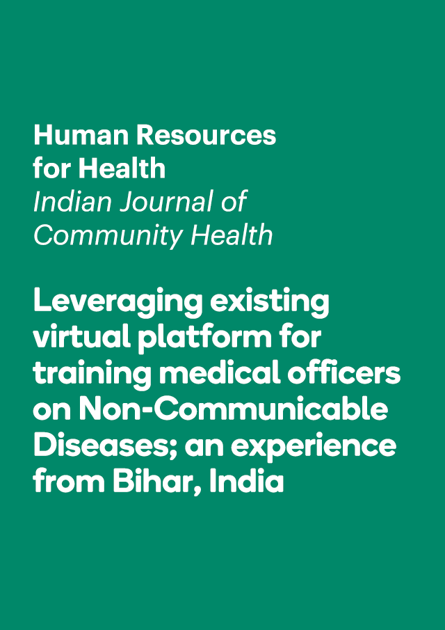Leveraging existing virtual platform for training medical officers on Non-CommunicableDiseases; an experience from Bihar, India